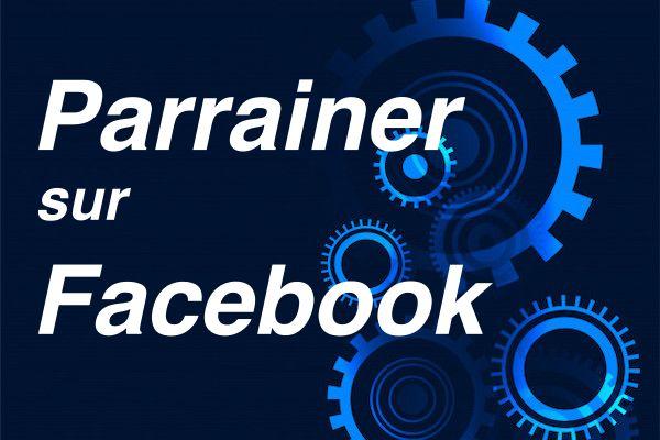 Parrainer en mlm sur Facebook : 7 astuces