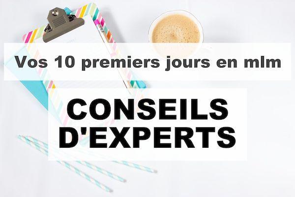 Vos 10 premiers jours en mlm : des experts vous partagent leurs meilleurs conseils