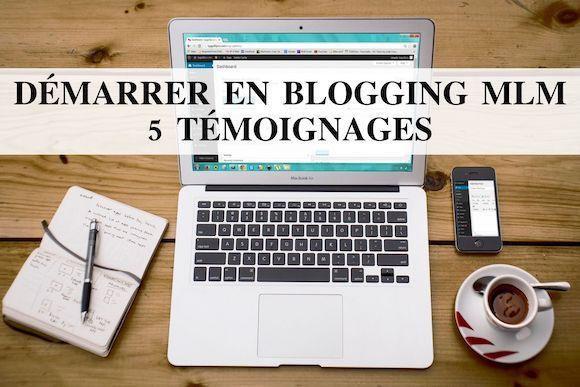 Comment démarrer en blogging mlm ? 5 jeunes blogueurs vous partagent leurs conseils.