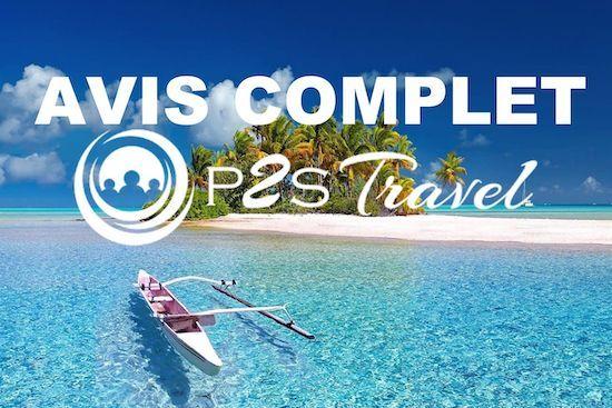 Avis complet sur P2S Travel, À LIRE ABSOLUMENT avant de vous inscrire.