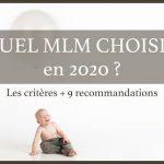 Quelle société mlm choisir en 2020 ? Les critères + 9 sociétés recommandées.