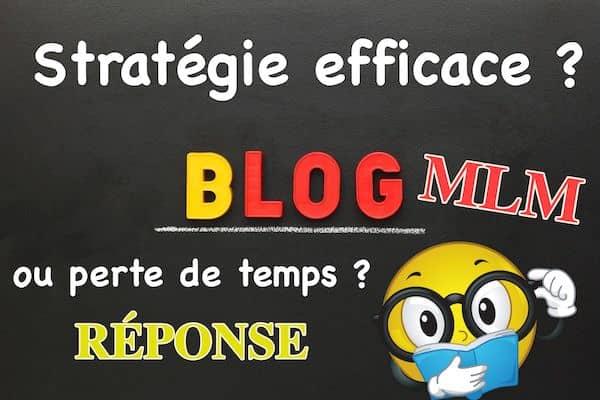 Blogging mlm : stratégie efficace ou perte de temps ?