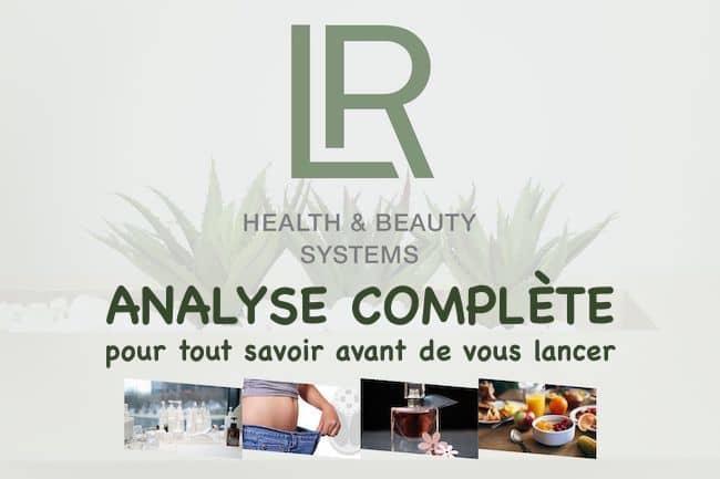 LR Health and Beauty avis : analyse complète pour vous lancer ou non avec cette compagnie.